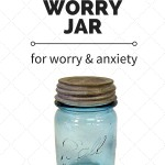 The Worry Jar - A technique for worry and anxiety
