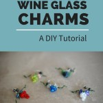 DIY Tutorial- How To Make Wine Glass Charms