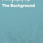 Photography Tip- The Background