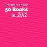 50 Books in 2012 - December Recap