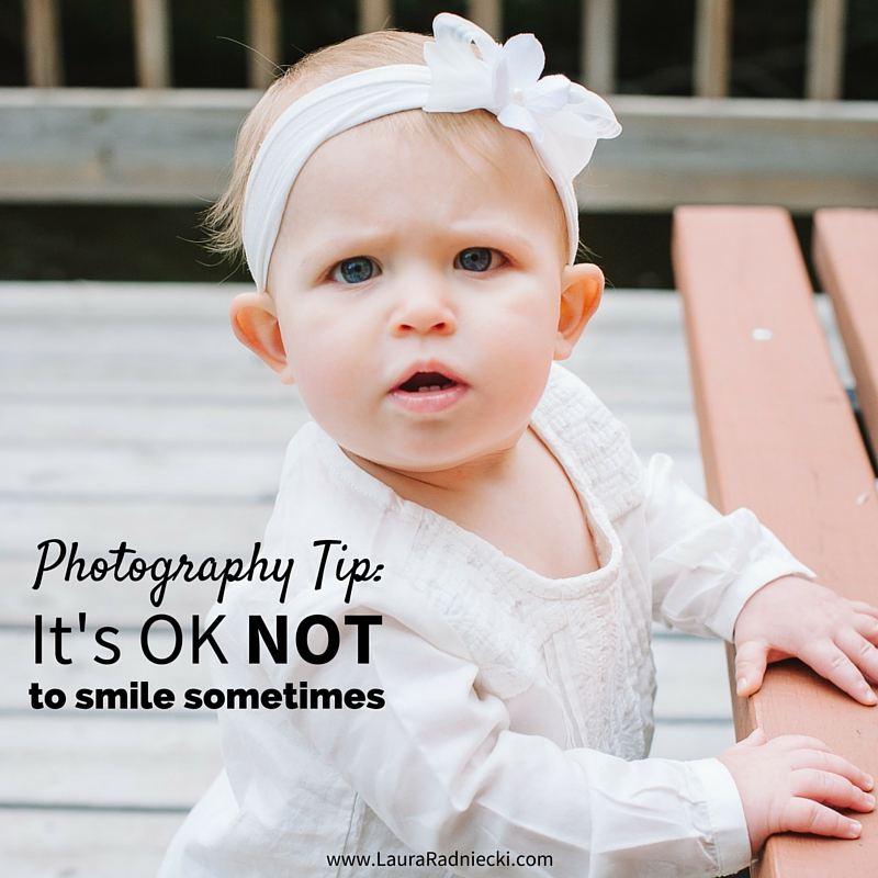 Photography Tip- It's OK Not to Smile Sometimes