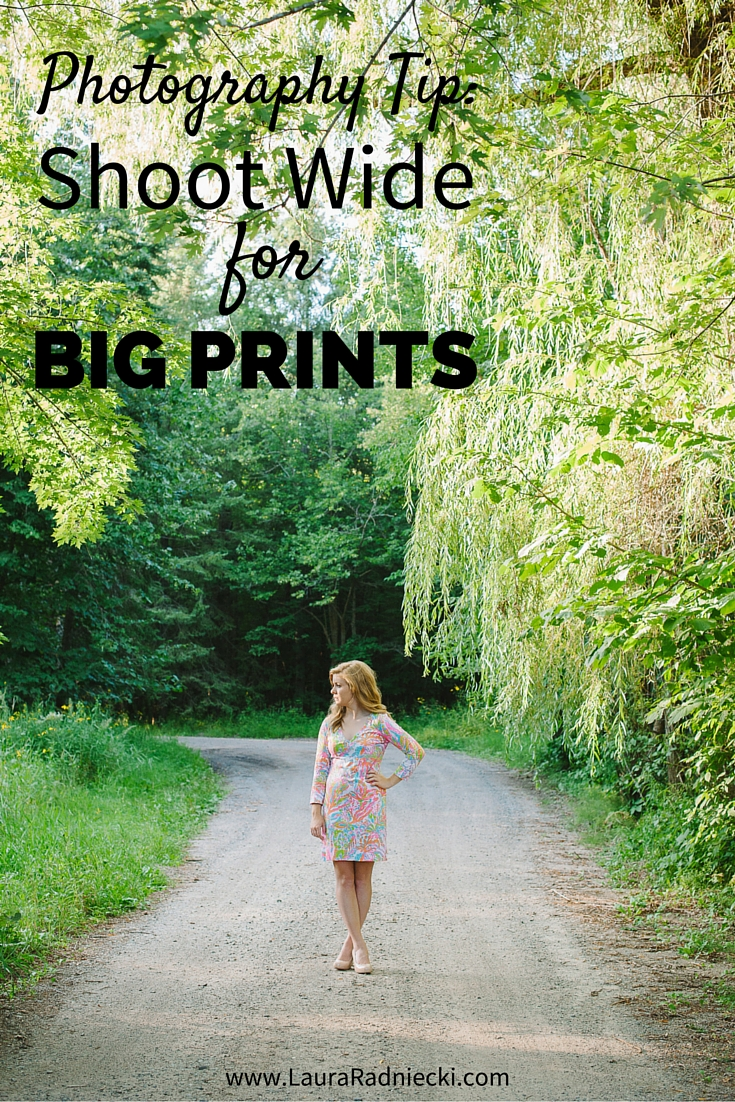 Photography Tip- Shoot Wide to make Big Prints