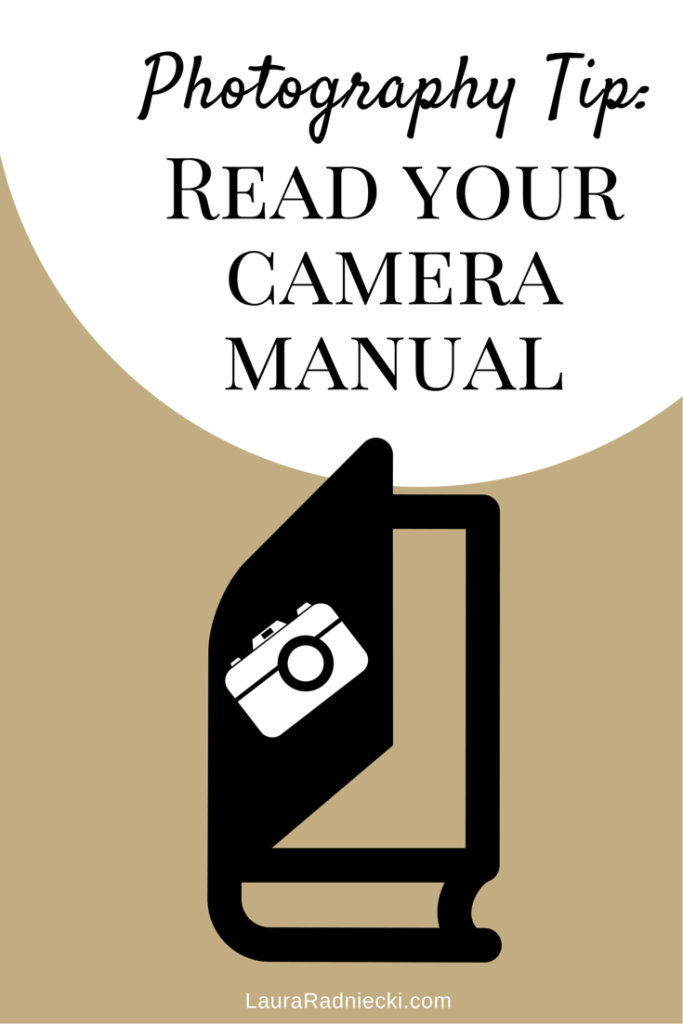 Photography Tip - Read Your Camera Manual