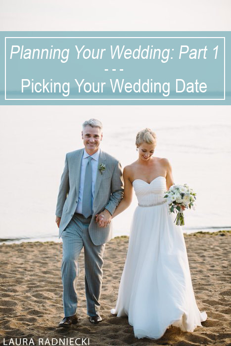 WeddingPlanning_PickingYourDate_1 by Blogger and Photographer LauraRadniecki