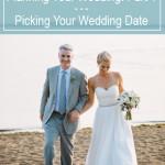 Wedding Planning Tip - Picking Your Wedding Date