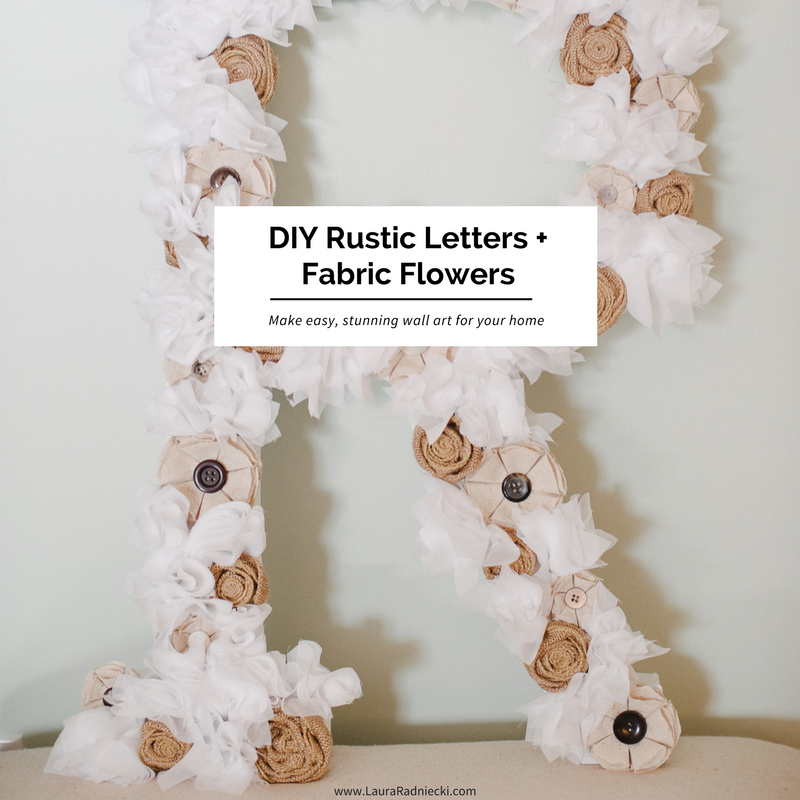How to Make a Fabric Flower Letter – A DIY Tutorial