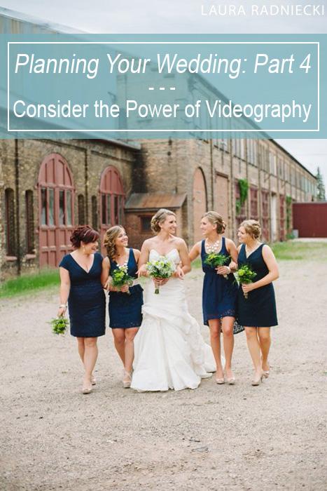 Wedding Planning_ Wedding Videography_4_ by Minnesota Wedding Photographer LauraRadniecki