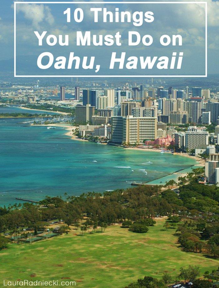 10 Things To Do on Oahu, Hawaii by Laura Radniecki