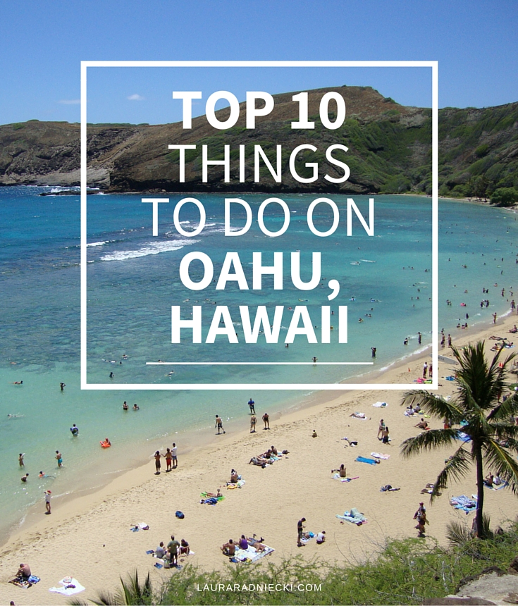 Top 10 Things To Do On Oahu, Hawaii | Vacation Travel Planning Blog Post