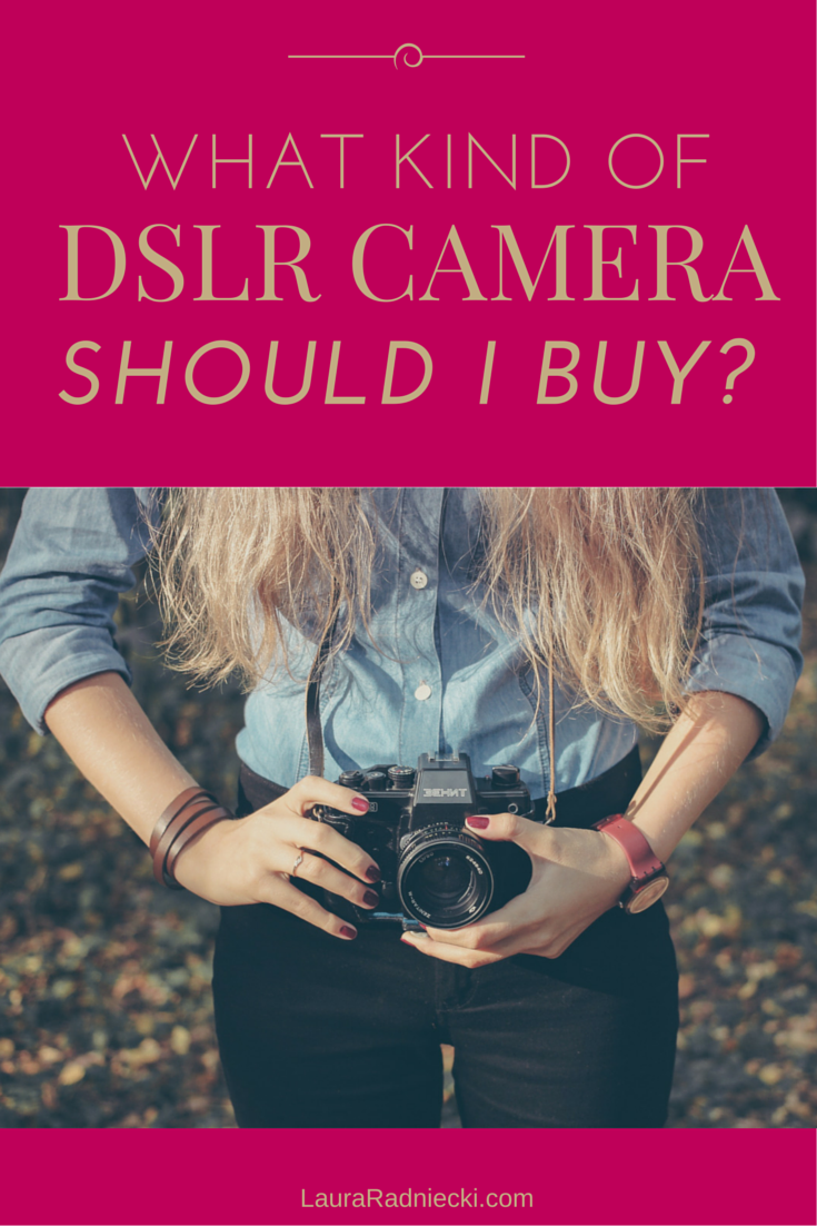 What DSLR Camera Should I Buy?