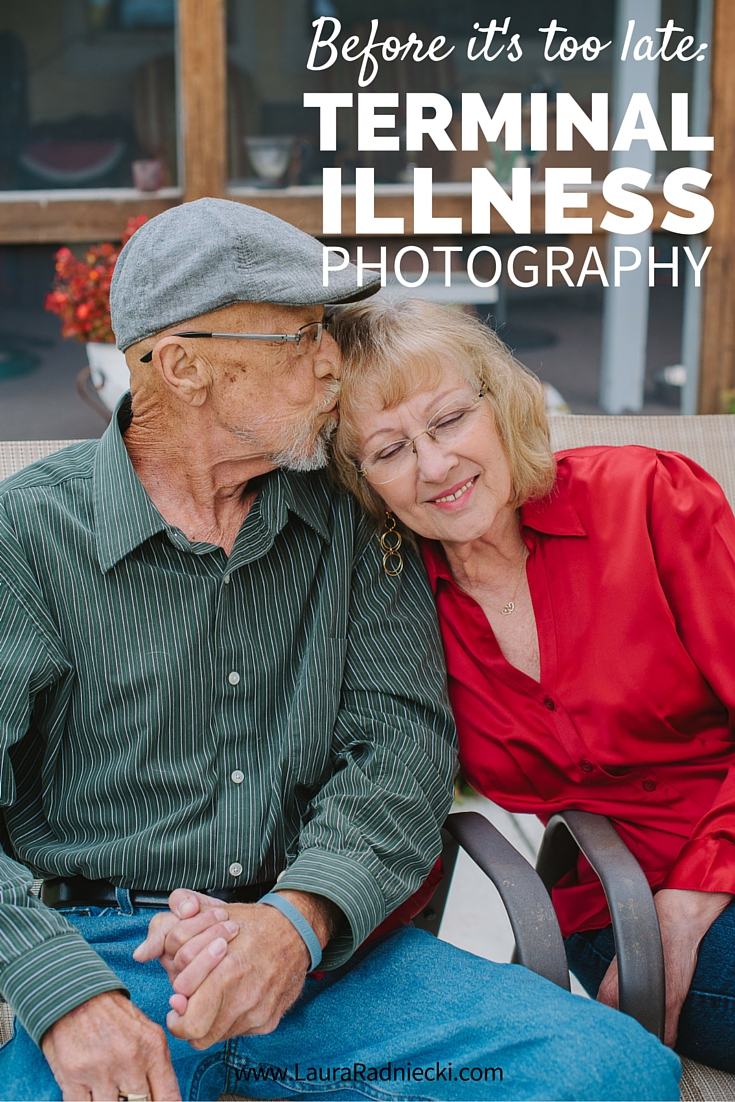 Before it's too late- Terminal Illness Photography