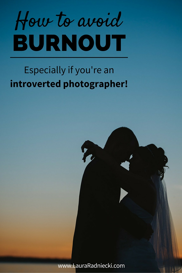 How to avoid burnout, especially if you're an introverted photographer