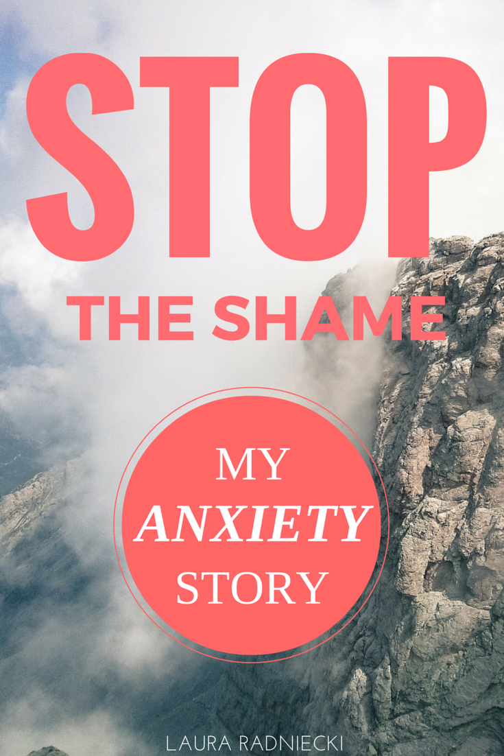 Stop the Shame - My Anxiety Story - Laura Radniecki Blogger