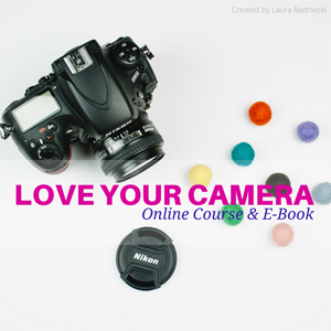 Love Your Camera Online Course and E-Book
