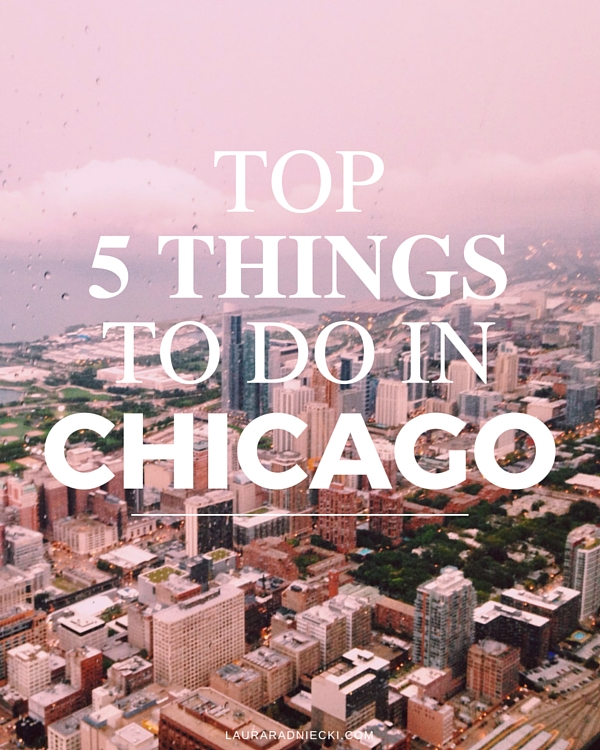 Top 5 Things To Do in Chicago, IL