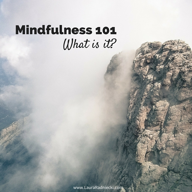 Mindfulness 101 - What is Mindfulness