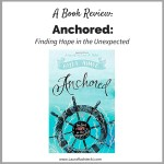 Book Review of Anchored- Finding Hope in the Unexpected