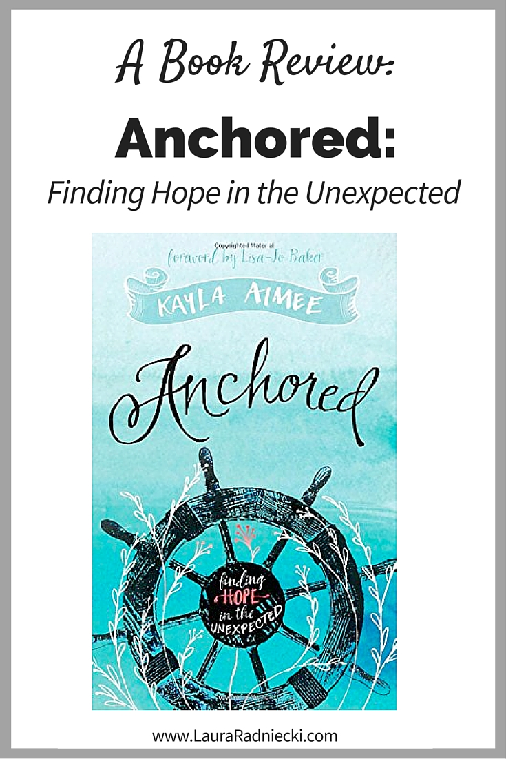 Book Review of Anchored- Finding Hope in the Unexpected | Anchored: Finding Hope in the Unexpected Book Review