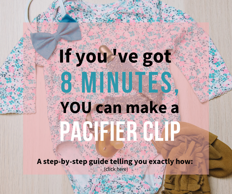 The Perfect Pacifier Clip Guide by Laura Radniecki
