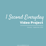 1 Second Everyday Video Project | January to September 2016 | My 365 Video Project