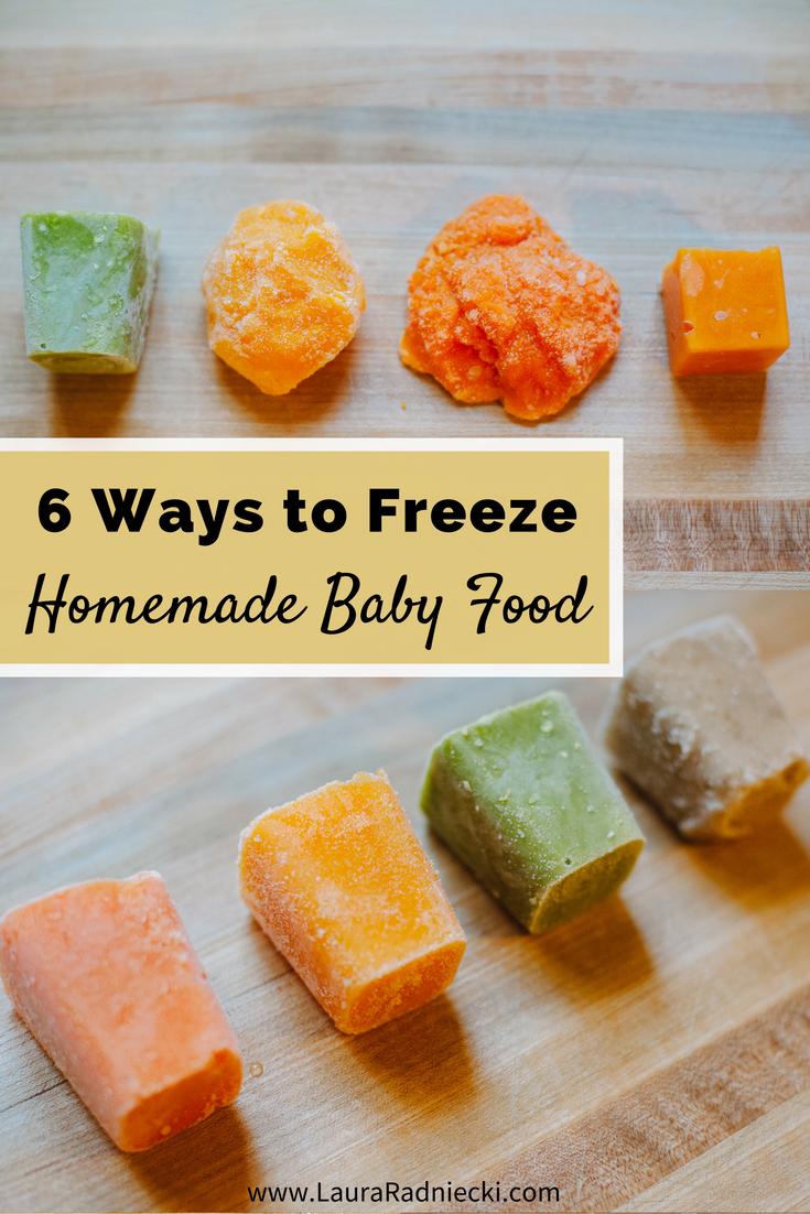 6 Ways to freeze homemade baby food puree | Freeze baby food, freeze baby food ice cubes, freeze baby food ideas