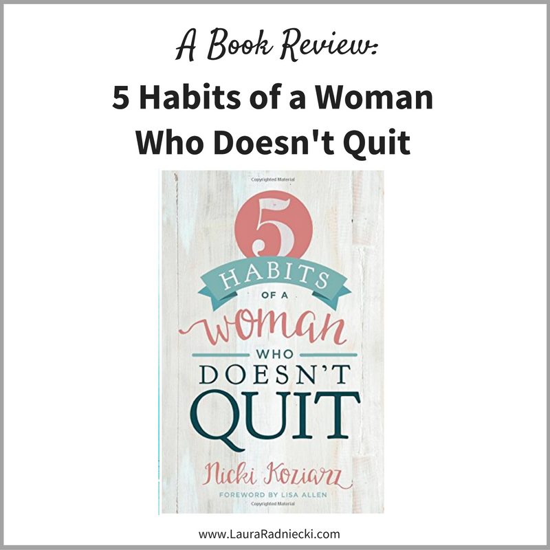 5 Habits of a Woman Who Doesn't Quit – Book Review