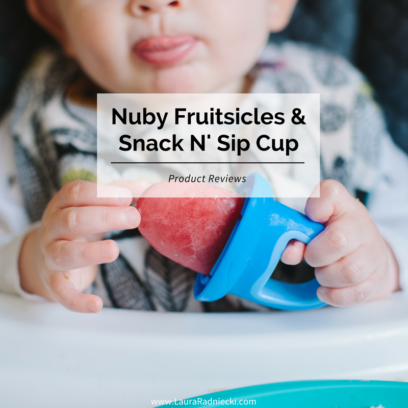 Nuby Fruitsicles & Snack N' Sip Cup - Nuby Product Reviews