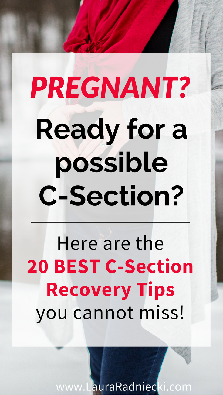 Prepare yourself for a C-section with these 20 best c-section recovery tips | C-section tips, c-section recovery