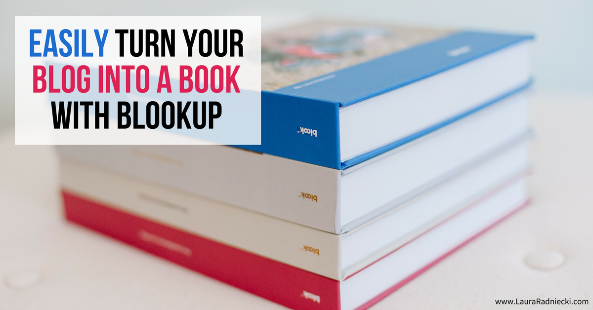 Turn Your Blog Into a Book with BlookUp _ Beautiful Blog Books