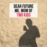 Dear Future Me _ A Letter to the Me of the Future, Mom of Two Kids