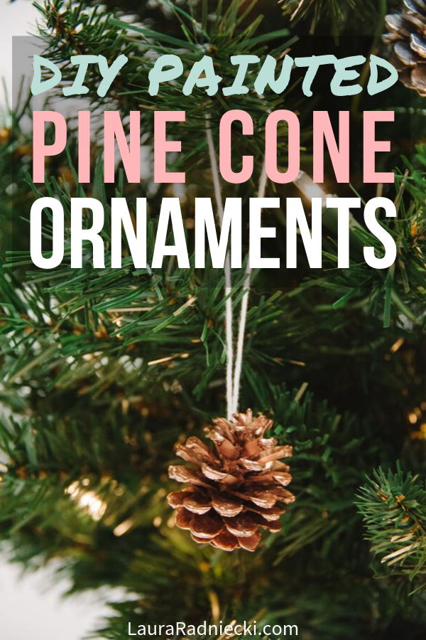How to Make Spray Painted DIY Pine Cone Christmas Ornaments