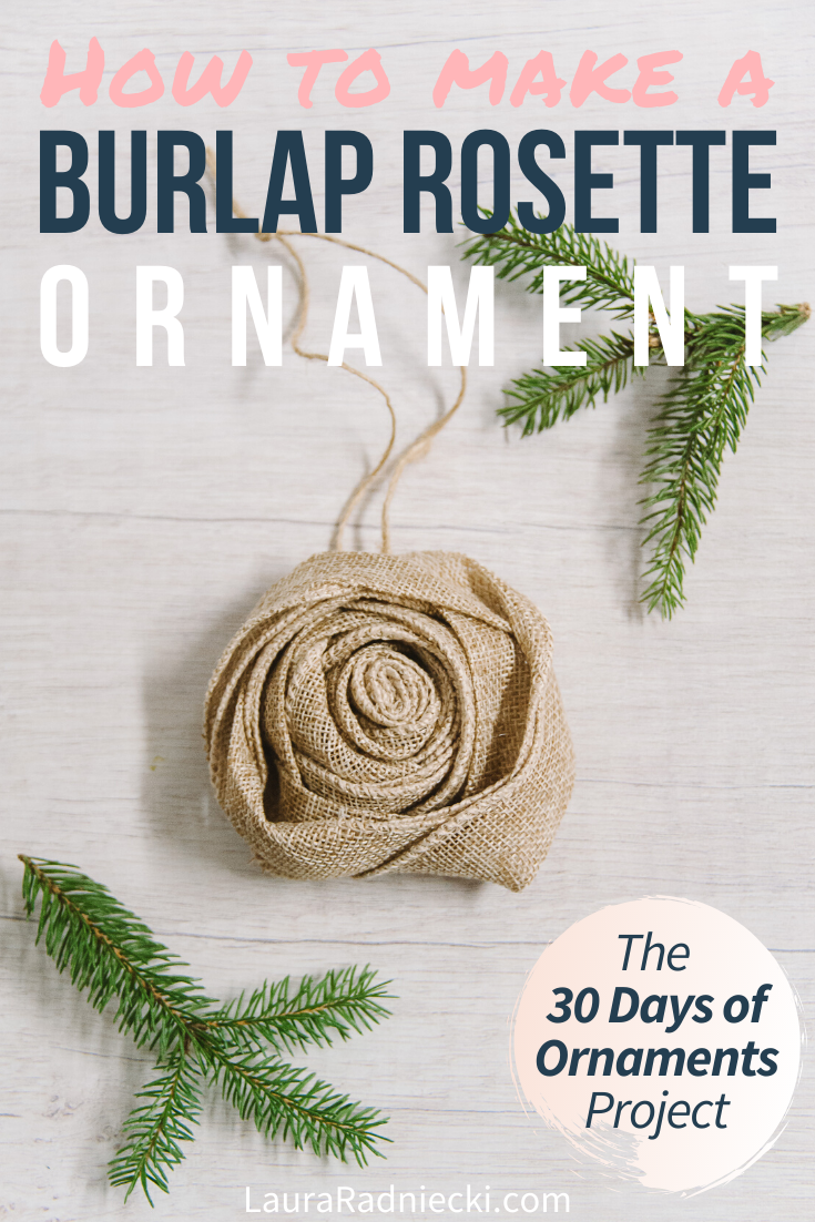Rustic chic farmhouse decor is in, especially for holiday & Christmas tree decor. Here\'s how to make a DIY burlap rosette ornament that Joanna Gaines would love! You can bring farmhouse chic decorations into your home easily with this simple DIY rosette ornament tutorial. #lauraradniecki #burlap #fabricflower #rustic #twine
