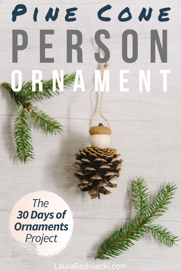 Day 10_ How to Make a Pine Cone Ornament _ The 30 Days of Ornaments Project