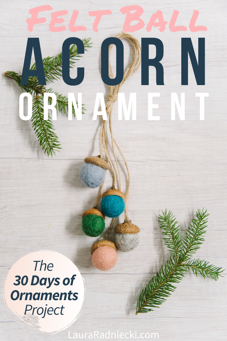 Day 13_ How to Make a Felt Ball Acorn Ornament _ The 30 Days of Ornaments Project