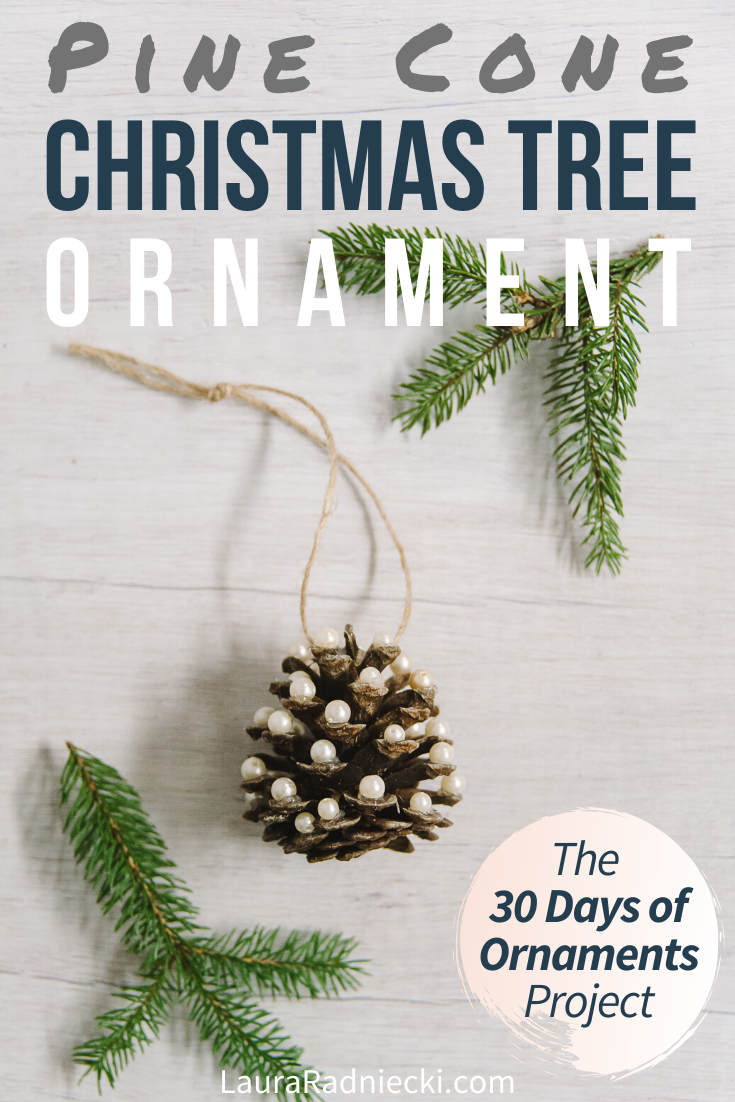 Day 20_ How to Make a Pine Cone Christmas Tree Ornament _ The 30 Days of Ornaments Project