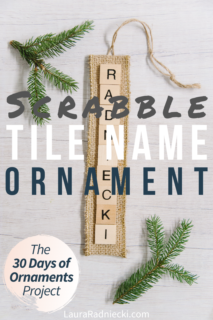 Day 24_ How to Make a Scrabble Tile Name Ornament _ The 30 Days of Ornaments Project