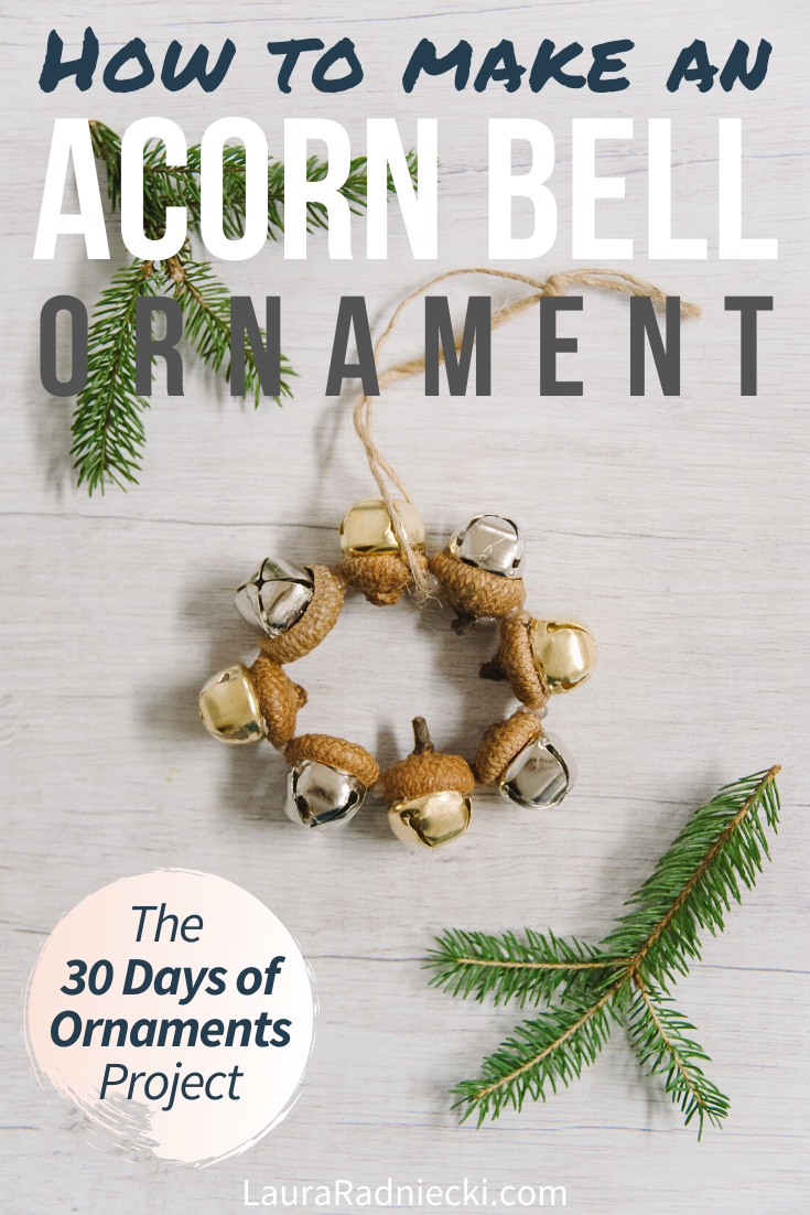 Day 27_ How to Make an Acorn Bell Ornament - 30 Days of Ornaments Project