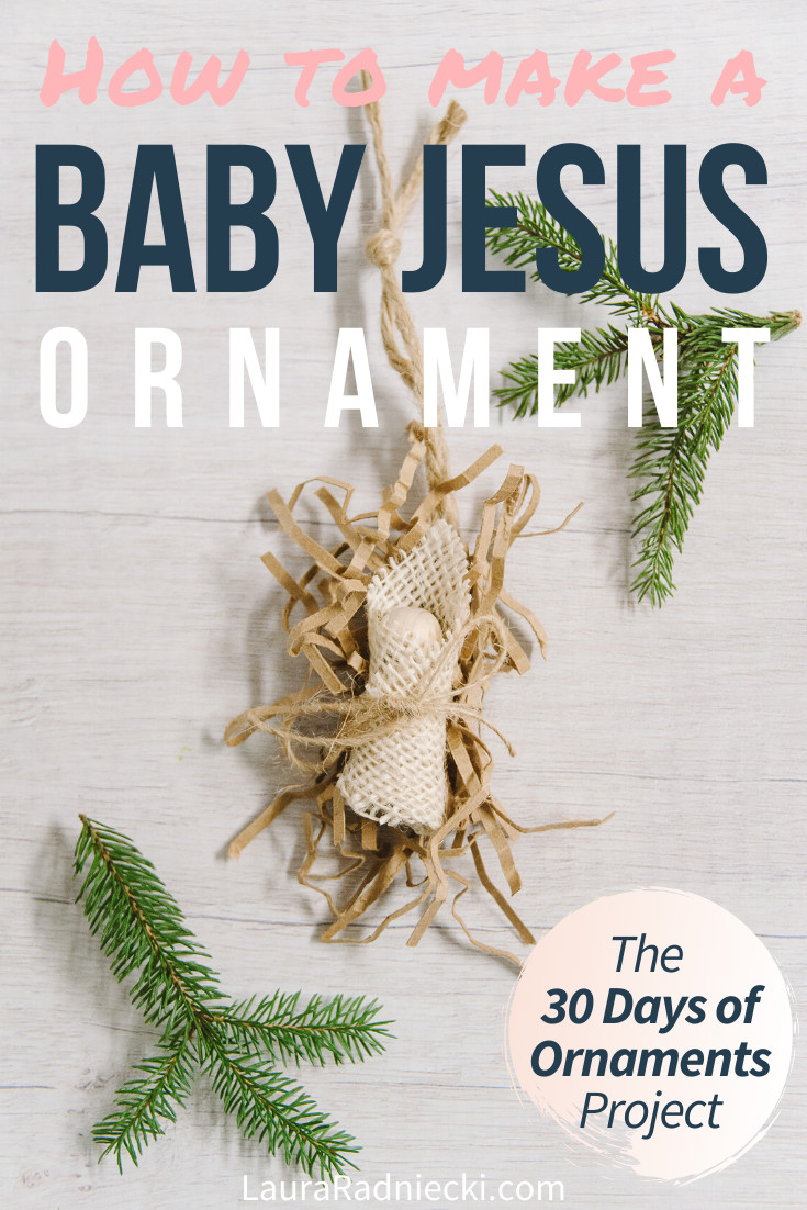 Day 5: How to Make a Baby Jesus Ornament - 30 Days of Ornaments Project