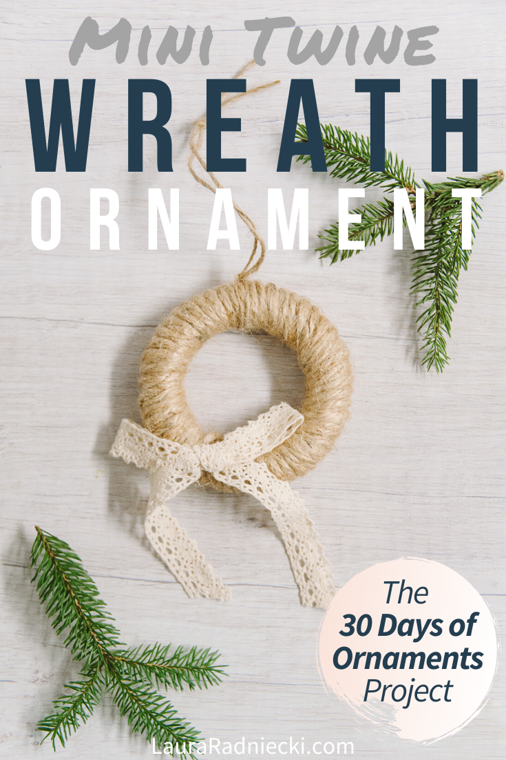 Day 8: How to Make a Mini Twine Wreath Ornament | The 30 Days of Ornaments Project