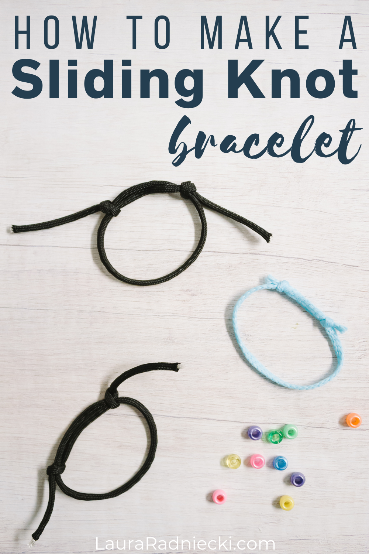 how to make a sliding knot bracelet