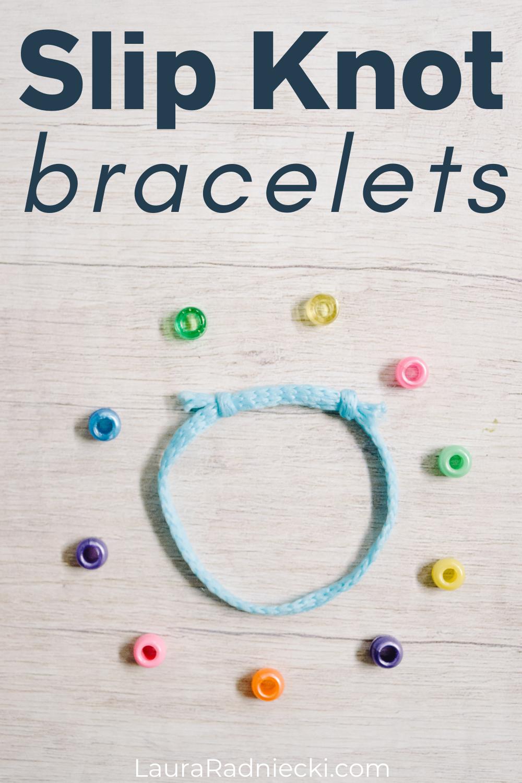 slip knot bracelets